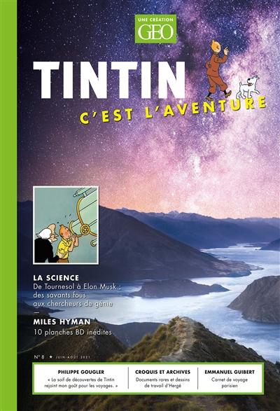 Tintin, c'est l'aventure, n° 8. La science : de Tournesol à Elon Musk : des savants fous aux chercheurs de génie