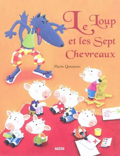 Le loup et les sept chevreaux / [illustré par] Marie Quentrec | Quentrec, Marie (1974-....). Illustrateur