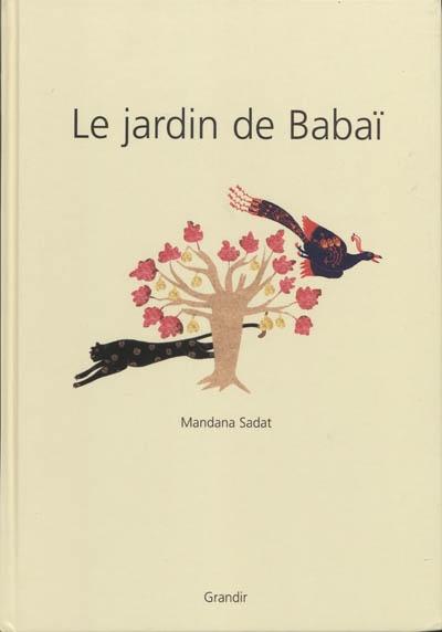 Le jardin de Babaï | Sadat, Mandana, auteur, illustrateur