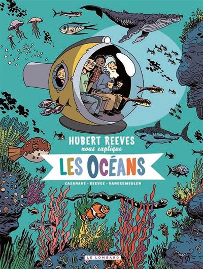 Hubert Reeves nous explique. Vol. 3. Les océans