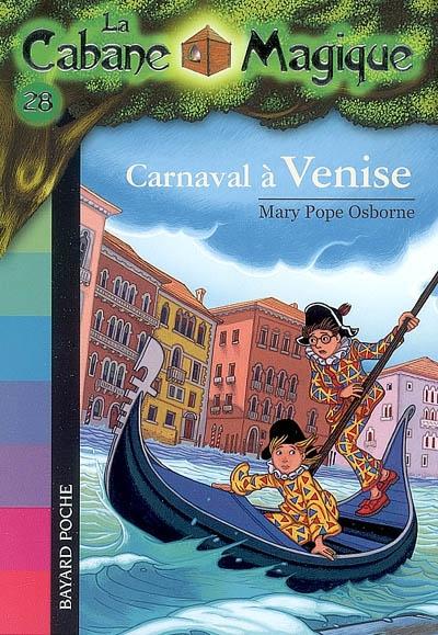 La cabane magique. 28, Carnaval à Venise / Mary Pope Osborne   Osborne, Mary Pope (1949-....). Auteur