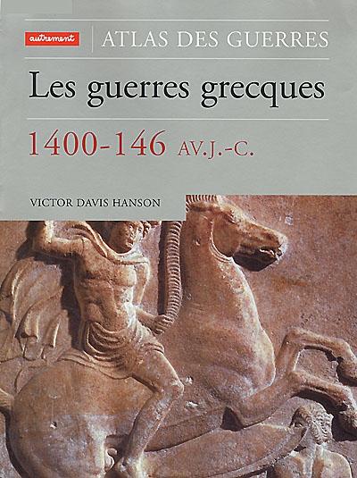 Les guerres grecques 1400-146 av. J.-C. / Victor Davis Hanson | Hanson, Victor Davis (1953-....). Auteur