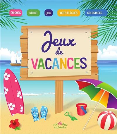 Jeux de vacances : énigmes, rébus, quiz, mots fléchés, coloriages...