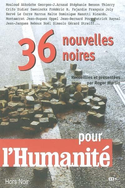 36 nouvelles noires pour l'Humanité | Akkouche, Mouloud (1962-....). Auteur