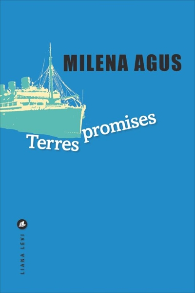 Terres promises / Milena Agus | Agus, Milena. Auteur