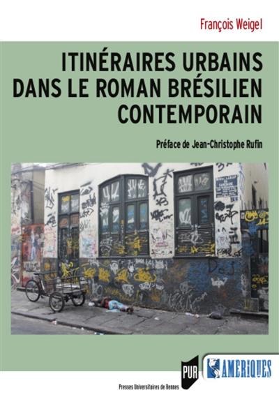 Itinéraires urbains dans le roman brésilien contemporain
