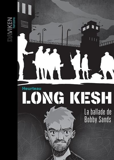 Long Kesh : la ballade de Bobby Sands