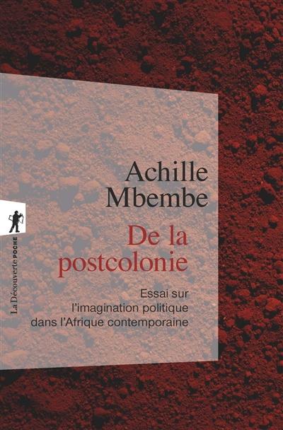 De la postcolonie : essai sur l'imagination politique dans l'Afrique contemporaine