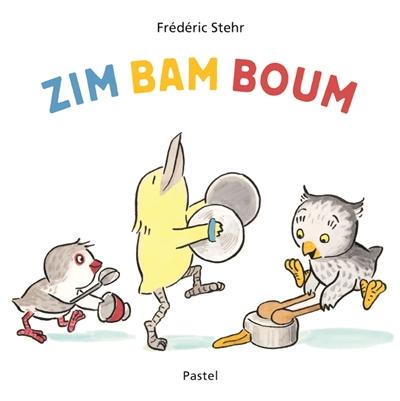 Zim bam boum / Frédéric Stehr | Stehr, Frédéric (1956-....). Auteur