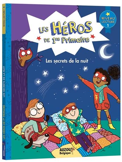 Les héros de 1re primaire. Les secrets de la nuit : niveau lecture 1