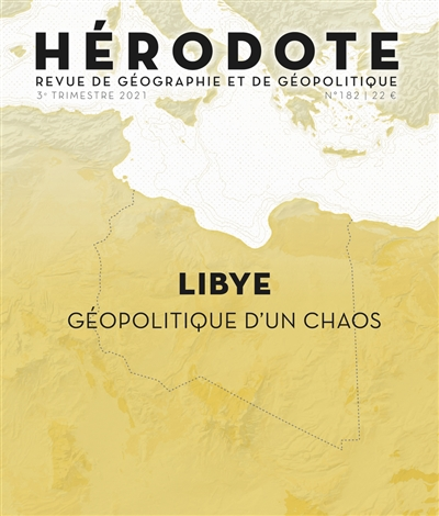 Hérodote, n° 182. Libye, géopolitique d'un chaos