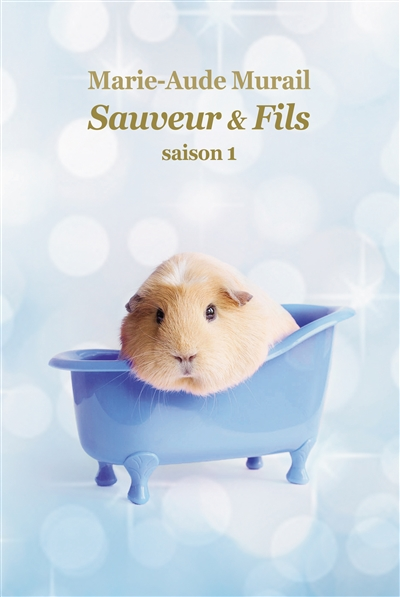 Sauveur & fils, Saison 1. 1 / Marie-Aude Murail | Murail, Marie-Aude. Auteur