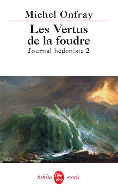 vertus de la foudre (Les) | Onfray, Michel (1959-....). Auteur