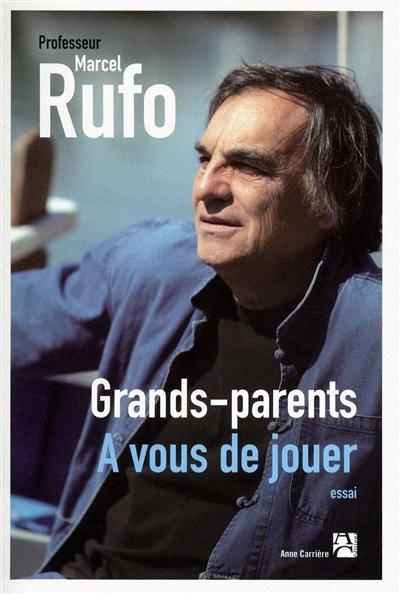 Grands-parents, à vous de jouer | Rufo, Marcel (1945-....). Auteur