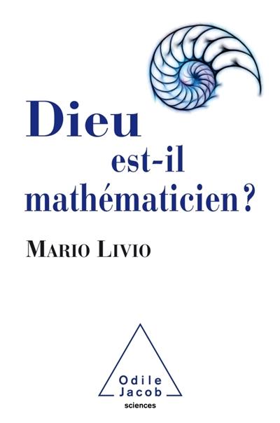 Dieu est-il mathématicien ? |
