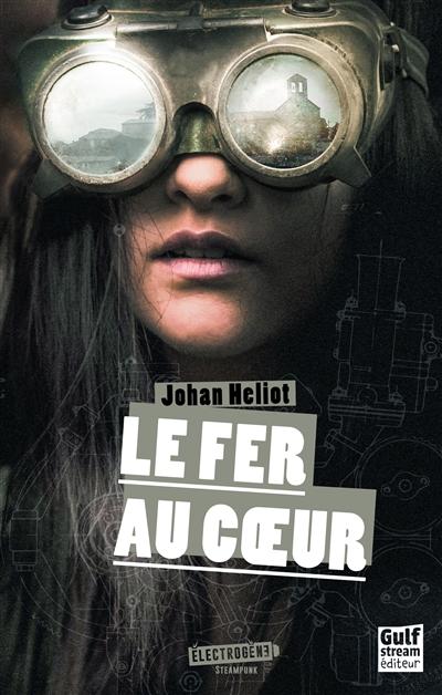 Le Fer au coeur / Johan Heliot | Heliot, Johan. Auteur