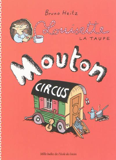 Louisette la taupe. Vol. 3. Mouton circus