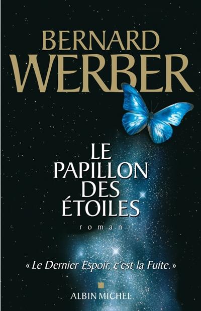 Le Papillon des étoiles | Werber, Bernard (1961-....). Auteur