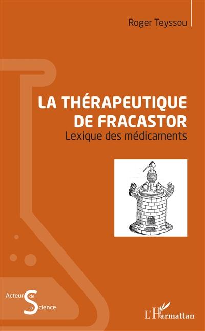 La thérapeutique de Fracastor : lexique des médicaments