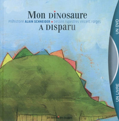 Mon dinosaure a disparu   Alain Schneider (1955-....). Auteur