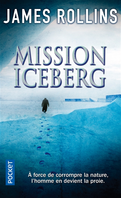 Mission Iceberg | Rollins, James (1961-....). Auteur