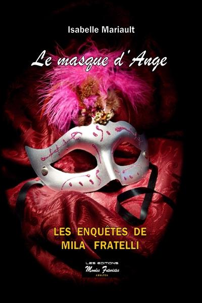 Les enquêtes de Mila Fratelli. Le masque d'Ange