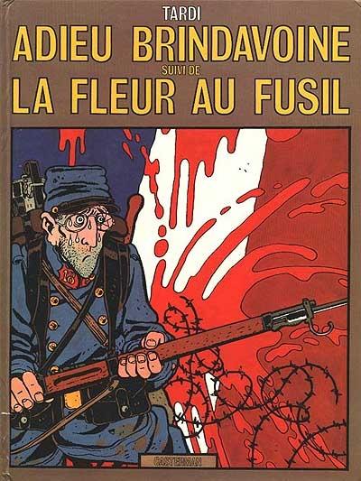 Adieu Brindavoine. La Fleur au fusil / Jacques Tardi | Tardi, Jacques. Auteur