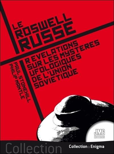 Le Roswell russe : révélations sur les mystères ufologiques de l'Union soviétique