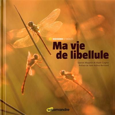 Ma vie de libellule | Cugno, Alain (1942-....). Auteur