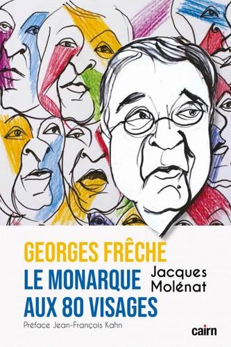 Georges Frêche : le monarque aux 80 visages