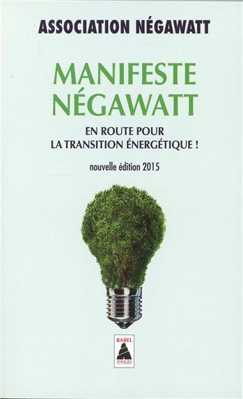 Manifeste négawatt : en route pour la transition énergétique ! | NégaWatt (Valence). Auteur