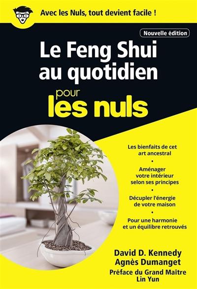 feng shui au quotidien pour les nuls (Le) | Kennedy, David Daniel. Auteur