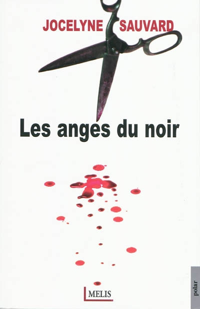 Les Anges du noir / Jocelyne Sauvard   Sauvard, Jocelyne