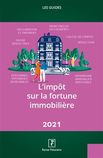 L'impôt sur la fortune immobilière : 2021
