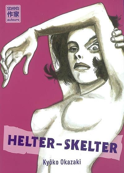 Helter-skelter / Kyôko Okazaki | Okazaki, Kyoko (1963-....). Auteur