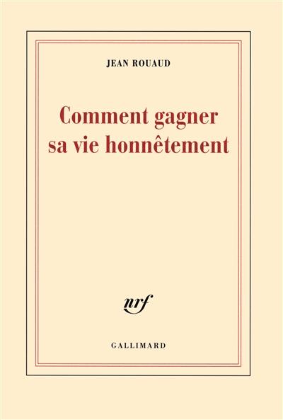 Comment gagner sa vie honnêtement | Rouaud, Jean (1952-....). Auteur