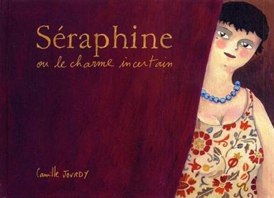 Séraphine ou Le charme incertain / Camille Jourdy | Jourdy, Camille. Auteur