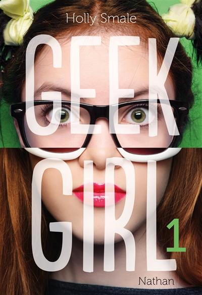 Geek girl | Smale, Holly. Auteur