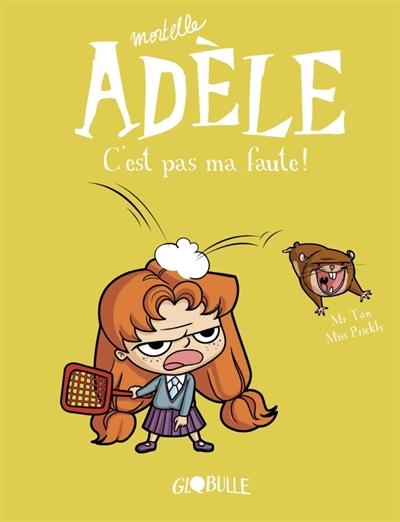 Mortelle Adèle. Vol. 3. C'est pas ma faute !