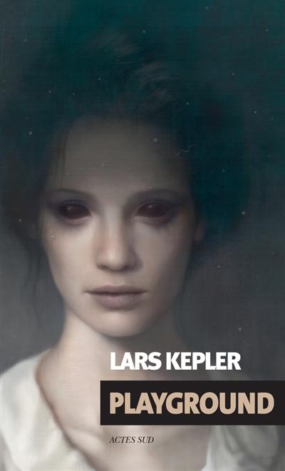 Playground | Kepler, Lars. Auteur