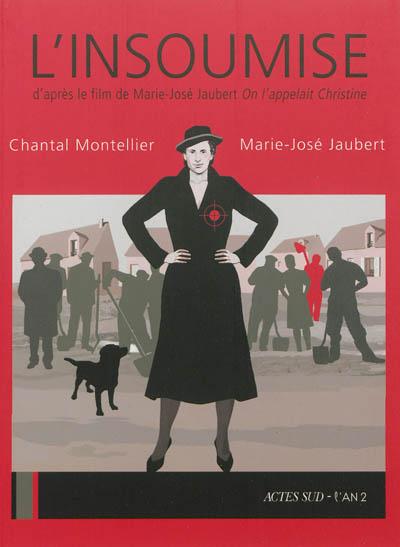 L'insoumise : d'après le film de Marie-José Jaubert On l'appelait Christine | Montellier, Chantal, auteur