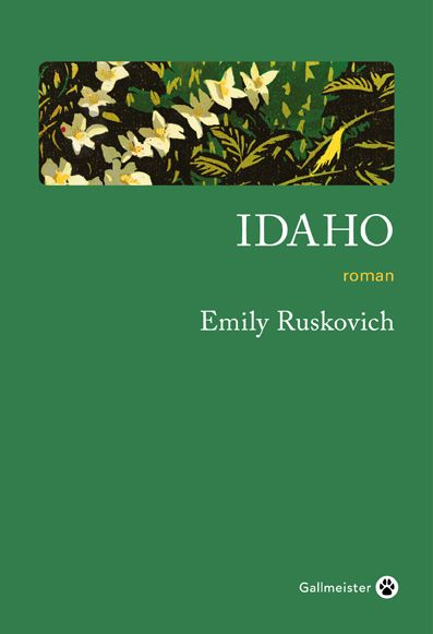Idaho / Emily Ruskovich   Ruskovich, Emily. Auteur