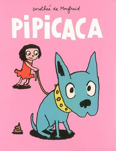 Pipicaca | Monfreid, Dorothée de (1973-....)