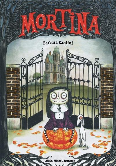 Mortina / Texte et illustrations de Barbara Cantini | Cantini, Barbara. Auteur