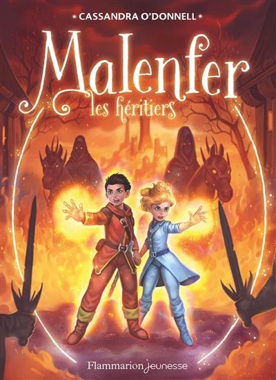 Malenfer. Vol. 3. Les héritiers