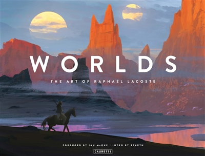 Worlds : the art of Raphaël Lacoste