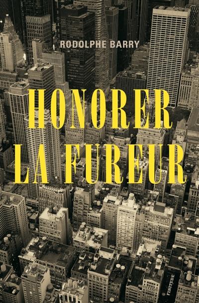 Honorer la fureur | Barry, Rodolphe (1969-....). Auteur