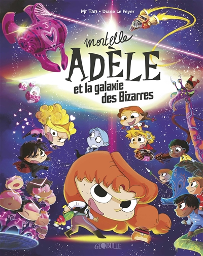Mortelle Adèle. Mortelle Adèle et la galaxie des bizarres