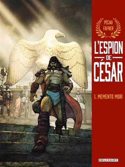 L'espion de César. Vol. 1. Memento mori