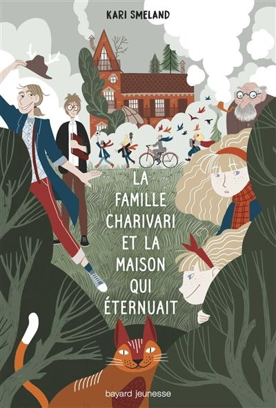 famille Charivari et la maison qui éternuait (La) | Smeland, Kari (1984-....). Auteur